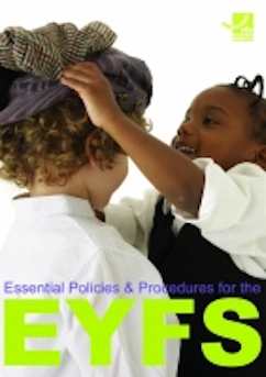 Essential Policies and Procedures for the EYFS