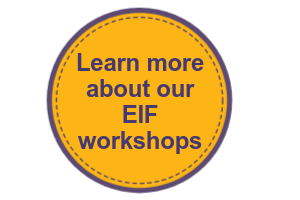 Learn more about our EIF workshops