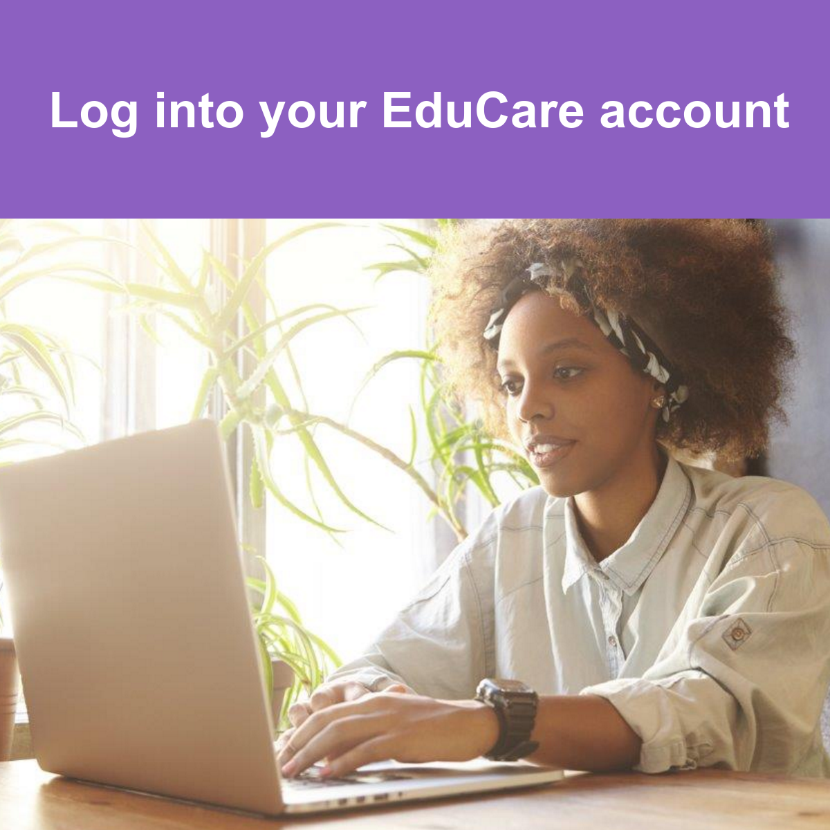 Log into your EduCare account
